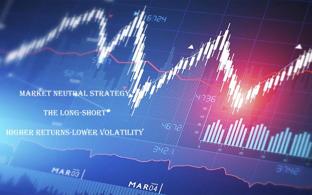 The market neutral – Long-Short Strategy